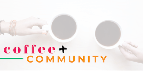 Coffee + Community tickets