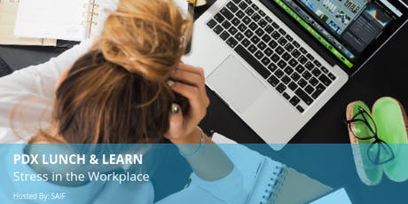 PDX Lunch & Learn: Stress in the Workplace tickets