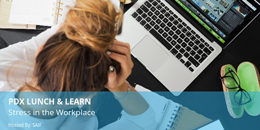 PDX Lunch & Learn: Stress in the Workplace