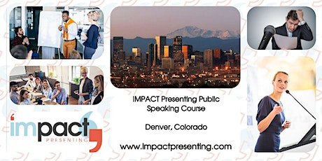 2-Day Denver IMPACT Presenting - Public Speaking and Business Presentations tickets