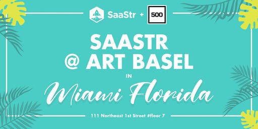 SaaStr at Art Basel!!  Dec 5 in Miami