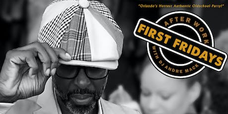 After Work First Fridays With DJ Andre Mack tickets