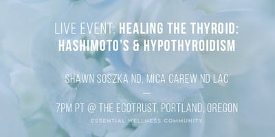 Healing the Thyroid: Hashimoto's & Hypothyroidism