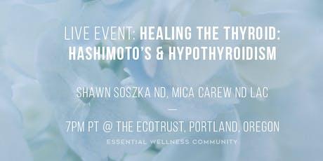 Healing the Thyroid: Hashimoto's & Hypothyroidism tickets