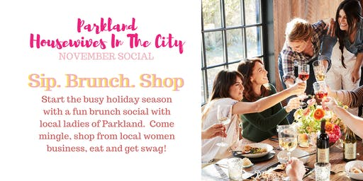 Parkland Housewives November Social: Sip,Brunch,Shop & Socialize at Carmela