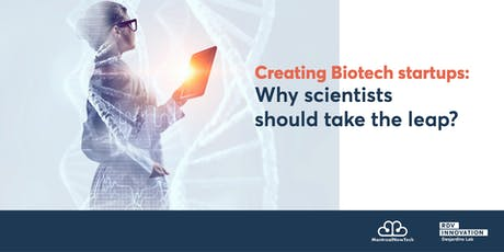 Creating Biotech startups: Why scientists should take the leap ? (Mtl) billets