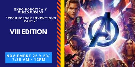 "EXPO ROBÓTICA Y VIDEOJUEGOS ""TECHNOLOGY INVENTIONS PARTY"" VIII EDITION tickets"