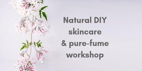 Natural DIY skincare + pure-fume workshop tickets