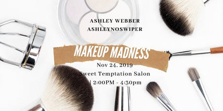 """Makeup Madness"" Holiday Makeover tickets"