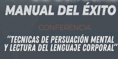 TECNICAS DE PERSUASIÒN Y COMO LEER EL LENGUAJE CORPORAL