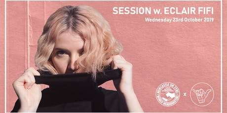 Session w. Eclair Fifi  tickets