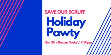 Save Our Scruff Holiday Pawty tickets