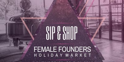 Sip & Shop: Female Founders Holiday Market