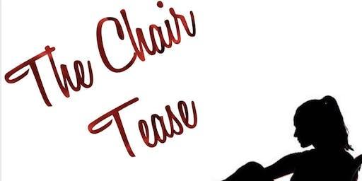 The Chair Tease