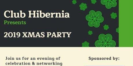 Club Hibernia Presents - 2019 XMAS PARTY tickets