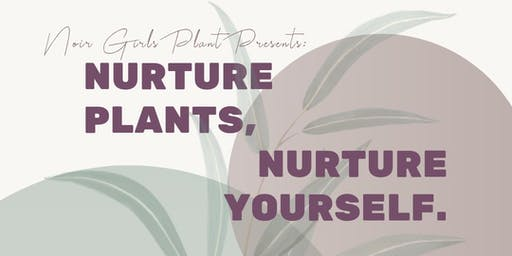 Nurture Plants, Nurture Yourself