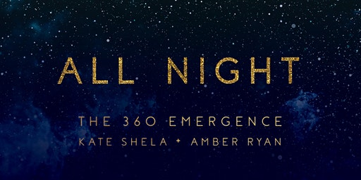 All Night with Kate Shela + Amber Ryan