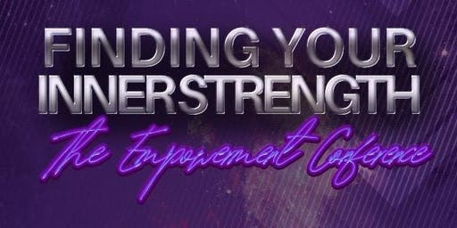 "Finding Your Inner Strength ""The Empowerment Conference"""