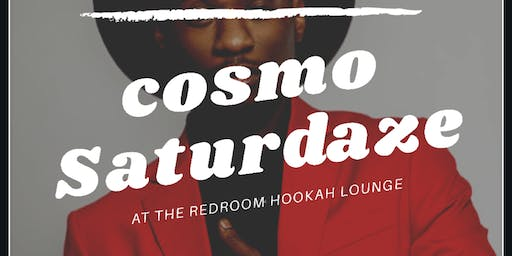 Cosmo Saturdaze at The Red Room Hookah Lounge
