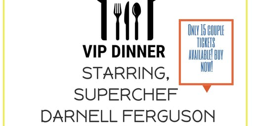 VIP Dinner Starring Celebrity Chef Darnell Ferguson