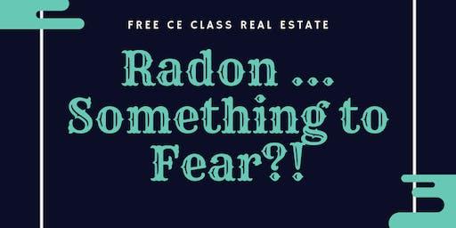 Radon ... Something to Fear?!