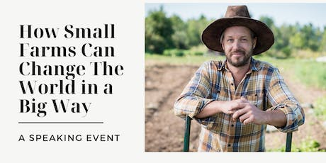 How Small Farms Can Change the World in a Big Way tickets