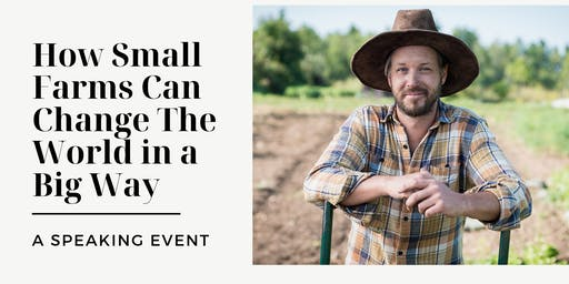 How Small Farms Can Change the World in a Big Way