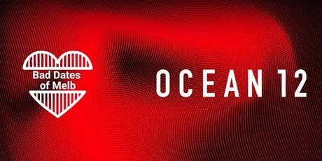 Good Dates of Melbourne - Brought to you by BDOM and Ocean 12  tickets