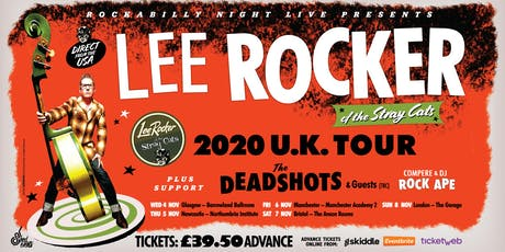 Lee Rocker (of The Stray Cats) + Support From The Deadshots & Guests (tbc) tickets