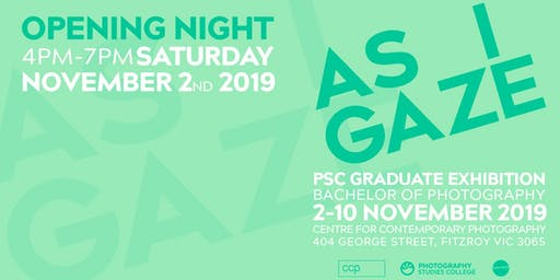As I gaze | PSC Graduate Exhibition