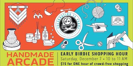 Early Birdie Shopping Hour - Handmade Arcade 2019 tickets