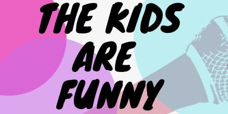 The Kids Are Funny! A One Day Comedy Workshop!