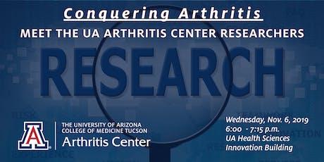 Conquering Arthritis ... Meet the UA Arthritis Center Researchers tickets