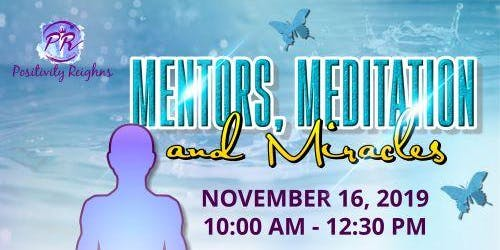 Mentors, Meditation and Miracles