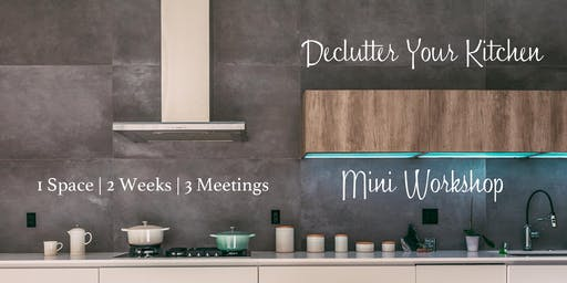 Declutter Your Kitchen - Mini Workshop