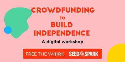 Crowdfunding to Build Independence online workshop
