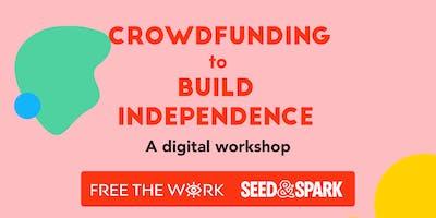 Crowdfunding to Build Independence online workshop
