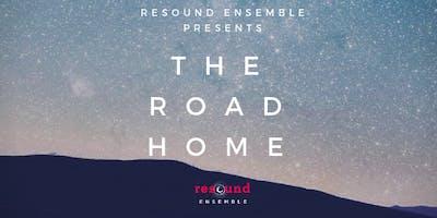 The Road Home: Resound Ensemble Fall 2019 Concert - Nov. 15, 16, 18