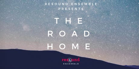 The Road Home: Resound Ensemble Fall 2019 Concert - Nov. 15, 16, 18 tickets