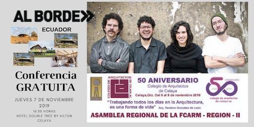 CONFERENCIA:    AL BORDE Arquitectos  ECUADOR