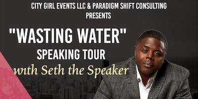 Wasting Water Speaking Tour & Book Signing w/ Seth