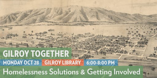 Gilroy Together: Homelessness Solutions & Getting Involved