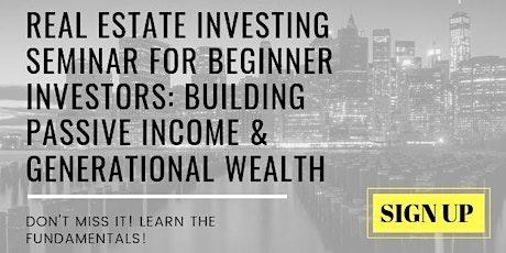 Real Estate Investing Seminar For Beginner Investors: Building Wealth tickets