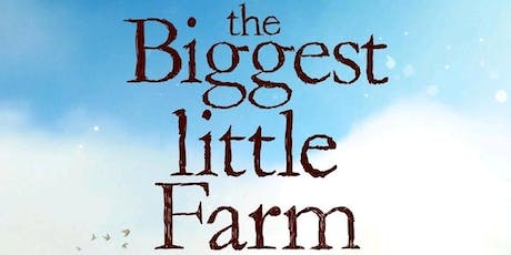 THE BIGGEST LITTLE FARM: Film night and farm to table tickets