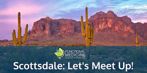 Functional Medicine Coaching Academy Meet Up - Scottsdale, AZ