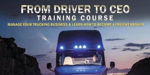 From Driver To CEO:Manage Your Trucking Business & Become A Freight Broker