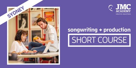 Songwriting + Production Short Course (JMC Sydney) tickets