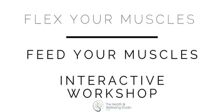 Feed Your Muscles Workshop tickets