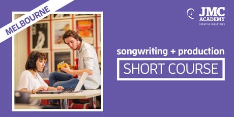 Songwriting + Production Short Course (JMC Melbourne) tickets