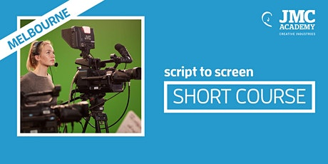 Script to Screen Short Course (JMC Melbourne) tickets